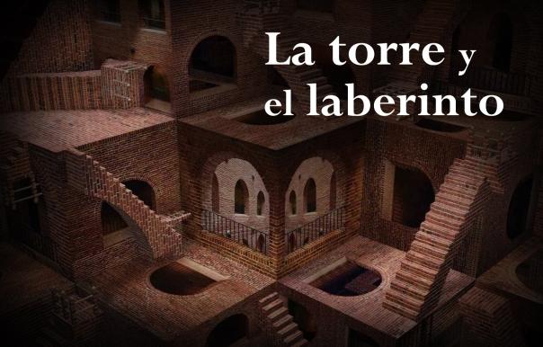 La torre y el laberinto